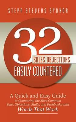 32 Sales Objections Easily Countered