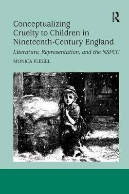 Conceptualizing Cruelty to Children in Nineteenth-Century England