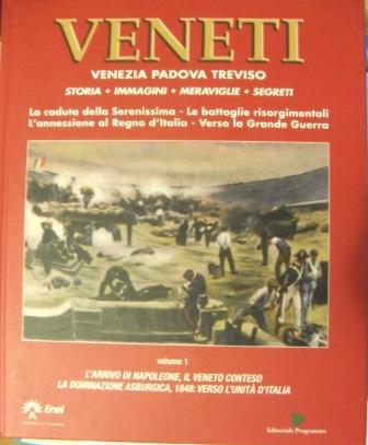 Veneti: Venezia, Padova, Treviso - vol.1