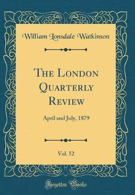 The London Quarterly Review, Vol. 52