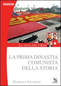 La saga dei 3 Kim. La prima dinastia comunista della storia