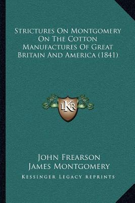 Strictures on Montgomery on the Cotton Manufactures of Great Britain and America (1841)