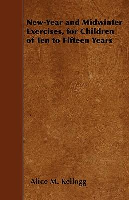 New-Year And Midwinter Exercises, For Children Of Ten To Fifteen Years