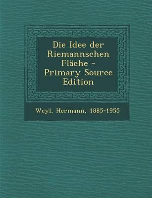 Die Idee Der Riemannschen Flache - Primary Source Edition
