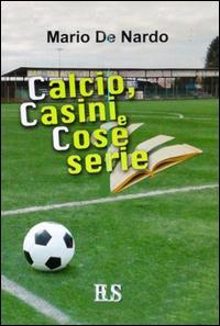 Calcio, casini e cose serie