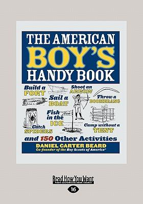 The American Boy's Handy Book (Large Print 16pt)