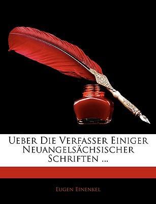 Ueber Die Verfasser Einiger Neuangelschsischer Schriften ...