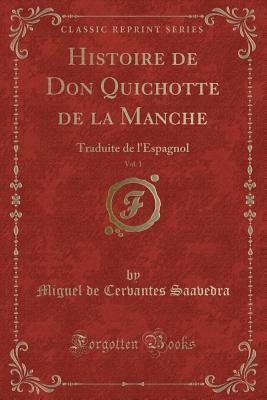 Histoire de Don Quichotte de la Manche, Vol. 1