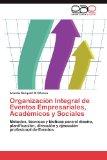 Organización Integral de Eventos Empresariales, Académicos y Sociales