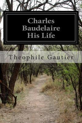 Charles Baudelaire His Life