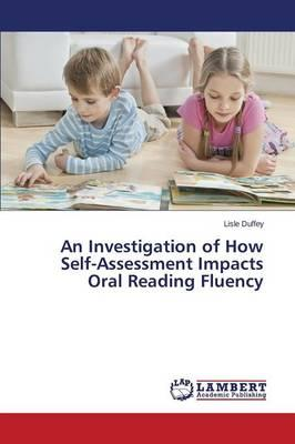 An Investigation of How Self-Assessment Impacts Oral Reading Fluency