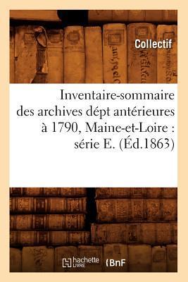 Inventaire-Sommaire des Archives Dept Anterieures a 1790, Maine-et-Loire