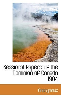 Sessional Papers of the Dominion of Canada 1904