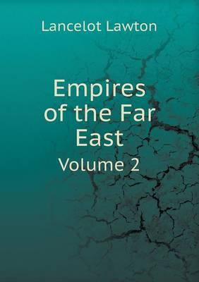 Empires of the Far East Volume 2