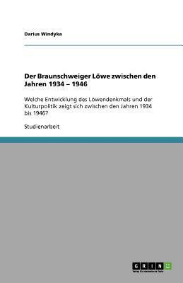 Der Braunschweiger Löwe zwischen den Jahren 1934 - 1946