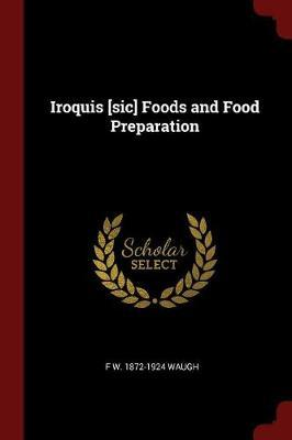 Iroquis [Sic] Foods and Food Preparation