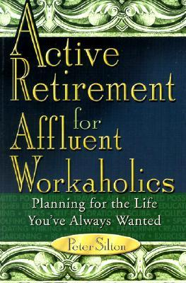 Active Retirement for Affluent Workaholics