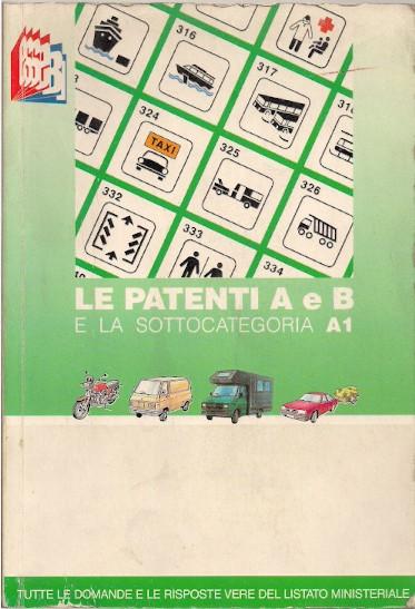 L'automobile e la circolazione. Manuale per il conseguimento delle patenti di guida categorie A e B, sottocategoria A1
