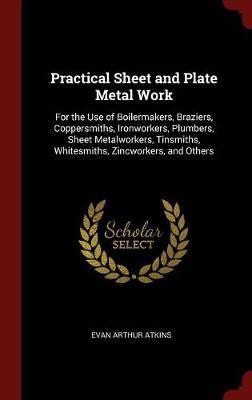Practical Sheet and Plate Metal Work