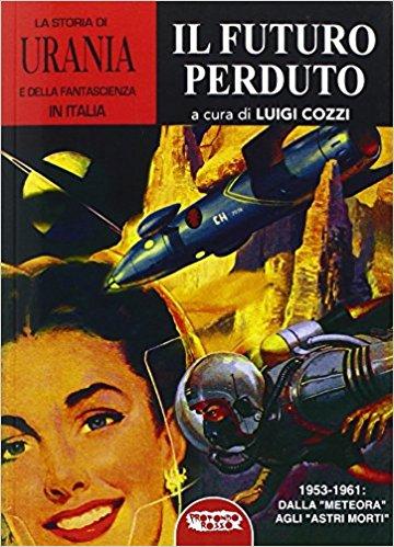 La storia di Urania e della fantascienza in Italia vol. 5