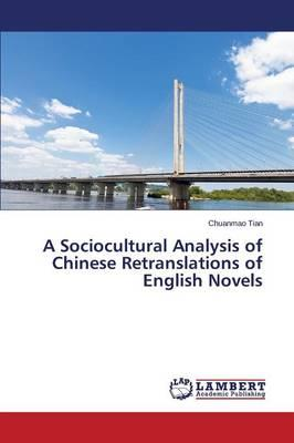 A Sociocultural Analysis of Chinese Retranslations of English Novels