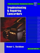 Troubleshooting and Repairing Camcorders