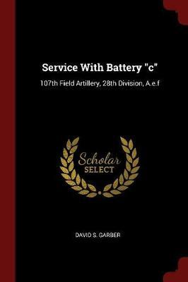 Service with Battery C