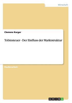 Tobinsteuer - Der Einfluss der Marktstruktur