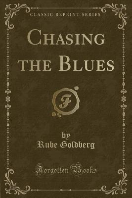 Chasing the Blues (Classic Reprint)
