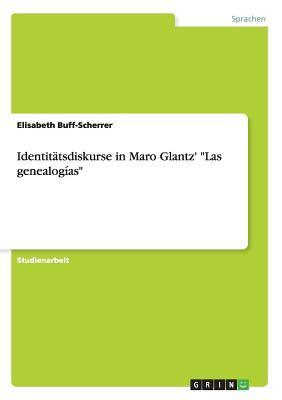 "Identitätsdiskurse in Maro Glantz' ""Las genealogías"""