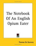 The Notebook Of An English Opium Eater