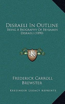 Disraeli in Outline Disraeli in Outline