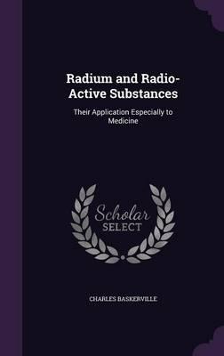 Radium and Radio-Active Substances