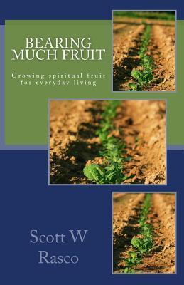 Bearing Much Fruit