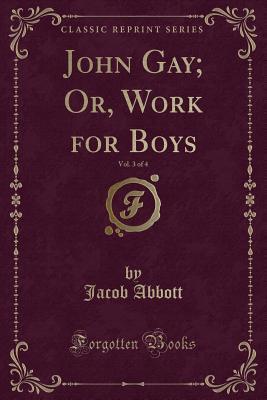 John Gay; Or, Work f...