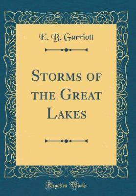 Storms of the Great Lakes (Classic Reprint)