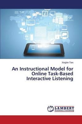 An Instructional Model for Online Task-Based Interactive Listening