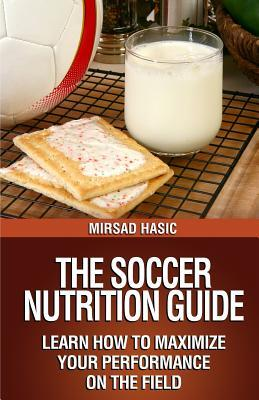 The Soccer Nutrition Guide