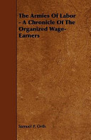 The Armies of Labor - A Chronicle of the Organized Wage-Earners