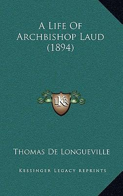 A Life of Archbishop Laud (1894)
