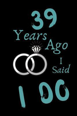 39 Year Ago I Said I Do