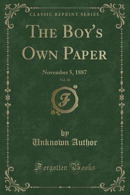 The Boy's Own Paper, Vol. 10