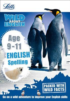 English - Spelling Age 9-11 (Letts Wild About)