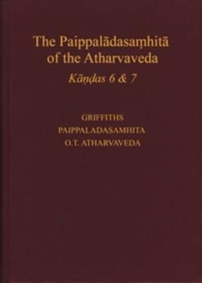 The Paippaladasa?hita of the Atharvaveda Kandas 6 and 7