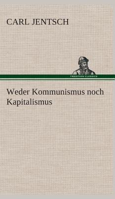 Weder Kommunismus noch Kapitalismus