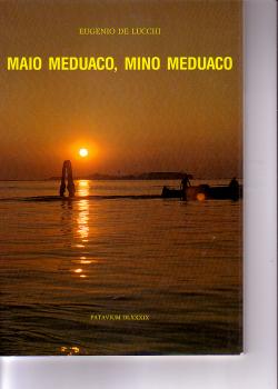 Maio Meduaco, Mino Meduaco