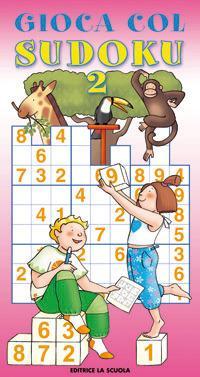 Gioca col sudoku. 42 schemi con soluzioni
