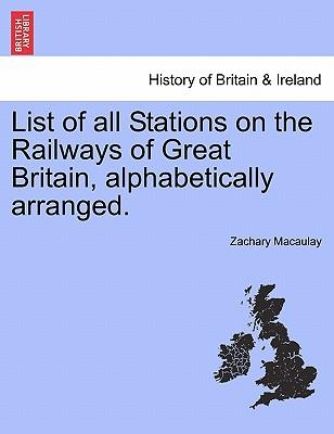 List of all Stations on the Railways of Great Britain, alphabetically arranged. Second Edition.