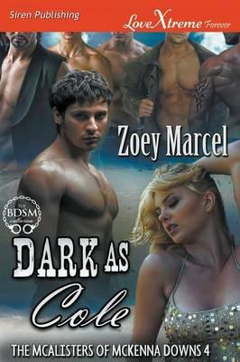 Dark as Cole [The McAlisters of McKenna Downs 4] (Siren Publishing Lovextreme Forever)