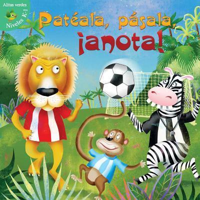 Patéala, pásala, ¡anota! / Kick, Pass, Score